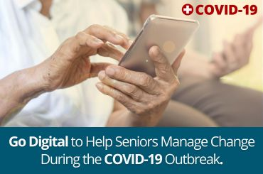 Help seniors go digital to manage change during COVID-19 outbreak